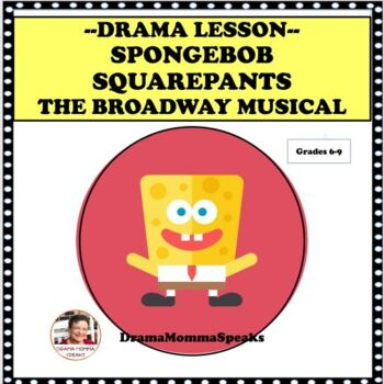 DISTANCE LEARNING DRAMA LESSON:  SPONGEBOB SQUAREPANTS THE BROADWAY MUSICAL