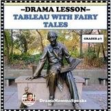 DRAMA LESSON: TABLEAU EXERCISE