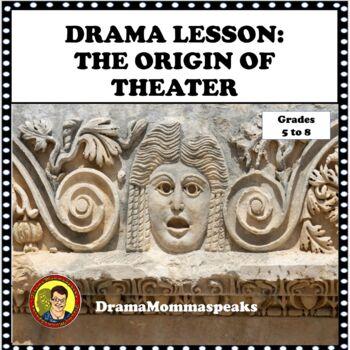 DRAMA LESSON:  THE ORIGIN OF THEATRE