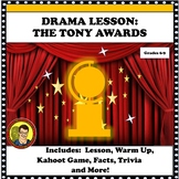 DRAMA LESSON:  THE TONY AWARDS