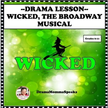 DRAMA LESSON:  WICKED THE BROADWAY MUSICAL DISTANCE LEARNING