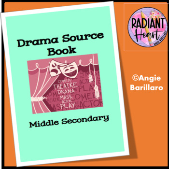 Drama Source Book Middle Secondary- Radiant Heart Publishing