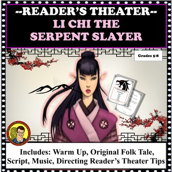 DRAMATIC READER'S THEATER SCRIPT: LI CHI THE SERPENT SLAYER DISTANCE LEARNING