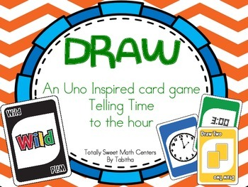 DRAW (An Uno Inspired Card Game) Telling Time to the Hour