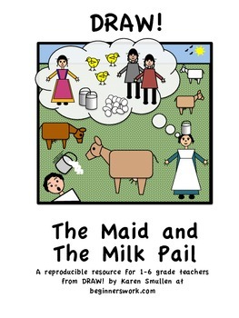 DRAW A FABLE! The Maid and the Milk Pail
