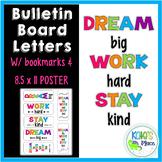 DREAM big WORK hard STAY kind Bulletin Board Letters, Poster & Bookmarks