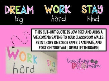 DREAM big, WORK hard, STAY kind { Classroom Cut Out Quote}