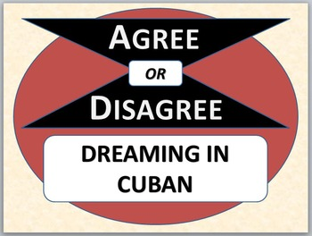 DREAMING IN CUBAN - Agree or Disagree Pre-reading Activity