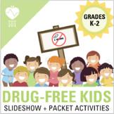 DRUG-FREE UNIT: Drug + Alcohol Slideshow and Activity Packet   Kindergarten-2nd