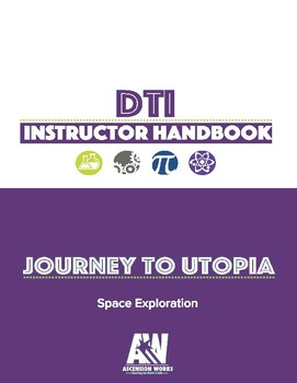 "DTI: Journey to Utopia ""Space Exploration"" Instructor Handbook"