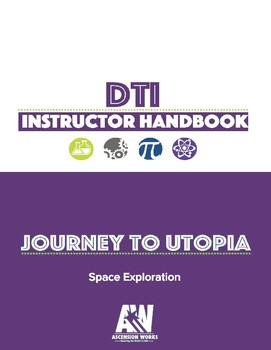"DTI: Journey to Utopia ""Space Exploration"" Instructor Handbook"