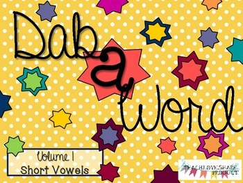 Dab a Word Volume I - Short Vowels
