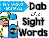 Dab the Sight Words: FRY Words 101-200 EDITABLE