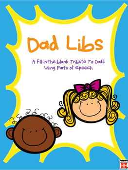 Father's Day Fun:  Dad Libs and Parts of Speech Review