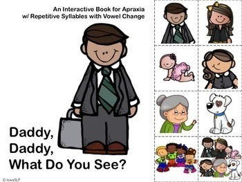 Daddy, Daddy, What Do You See? An Interactive Book & Activities for Apraxia