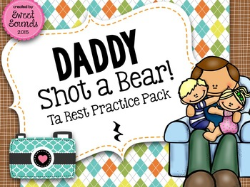 Daddy Shot a Bear {Ta Rest Practice Pack}