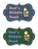 Dad's Riddle Book. A Father's Day Gift