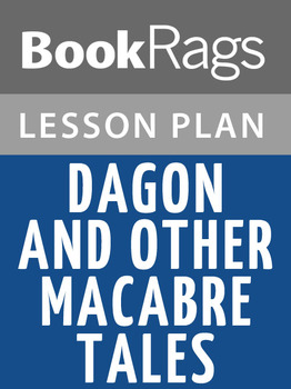 Dagon and Other Macabre Tales Lesson Plans