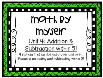 Math Centers - Math by Myself - Unit 4: Add/Sub within 5