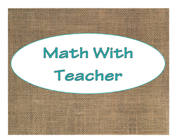 Daily 3 Math With Teacher Poster/Sign (Burlap with Turquoise Lettering)