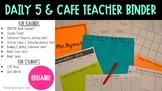Daily 5 CAFE Teacher Binder (EDITABLE)