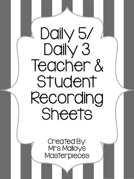 Daily 5/Daily 3 Recording Sheets (Teacher AND Student) FREEBIE