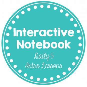 Daily 5 Interactive Notebook - Intro Lessons
