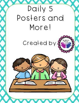 Daily 5 Posters, Daily Charts for Students, Student and teacher Expectations