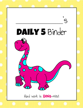 Daily 5 Student Binders (Dinosaurs Version)