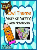 Owl Theme-Work on Writing Class Notebooks