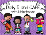 Daily 5 and CAFE with Melonheadz (Editable)