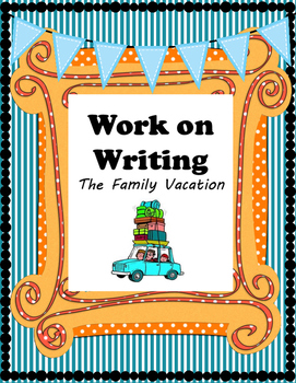 "Daily 5 in Middle School Social Studies - Work on Writing ""The Family Vacation"""