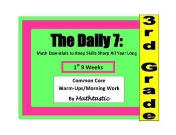 Morning Work / Warm-Ups - Daily 7 Math Essentials for 3rd Grade - 1st 9 Weeks