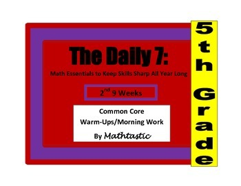 Morning Work/Warm-Ups - Daily 7 Math Essentials for 5th Grade - 2nd 9 Weeks