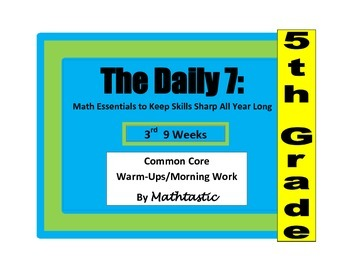 Morning Work / Warm-Ups - Daily 7 Math Essentials for 5th Grade - 3rd  9 Weeks