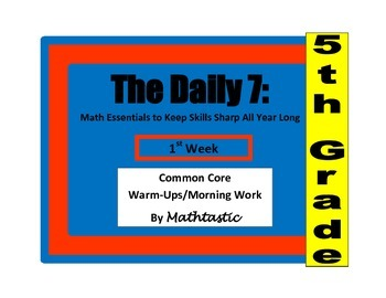 Morning Work / Warm-Ups - Daily 7 Math Essentials for 5th Grade - Week 1