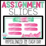 Daily Assignment Slides Watermelon Hyperlinks Google Slide