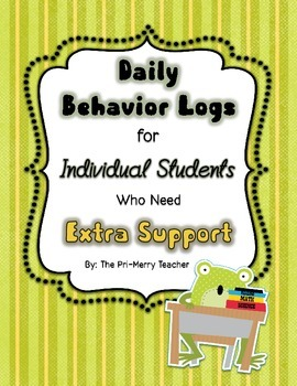 Daily Behavior Logs for Individual Students Who Need Extra Support