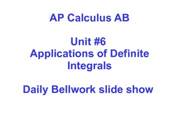 Daily Bellwork - AP Calculus AB Unit #6 - Scott Foresman