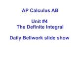 Daily Bellwork - Unit #4 - AP Calculus AB  Scott Foresman
