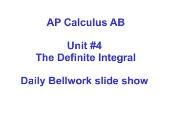 Daily Bellwork - Unit #4 - AP Calculus AB  Scott Foresman
