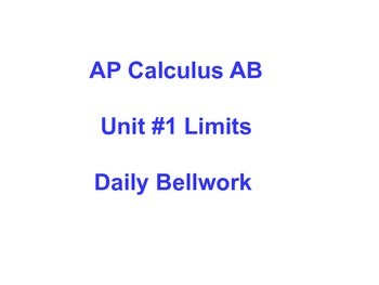 Daily Bellwork for Unit #1 - AP Calculus AB  Scott Foresman Addison Wesley