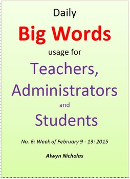 Daily Big Words usage for Teachers, Administrators and Students. No. 6