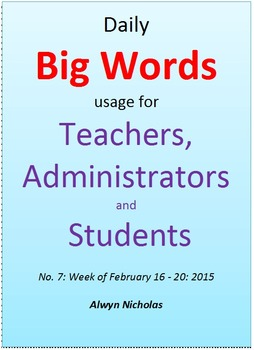 Daily Big Words usage for Teachers, Administrators and Students. No. 7
