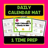 Daily Calendar/weather/check in Mat (2 Differentiated versions)