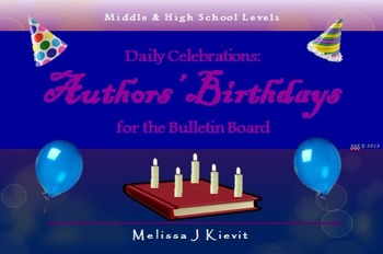 Daily Celebrations:  Authors' Birthdays (for the Bulletin Board)