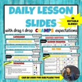Daily Class Lesson Slides with CHAMPS Expectations *EDITABLE!