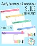 Daily Classwork & Homework Slide Templates   Book Theme