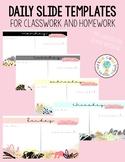 Daily Classwork & Homework Slides Templates | Blush Theme
