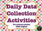 Daily Data Collection Activities for Primary Grades (CCSS Aligned)